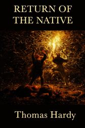 an analysis of the return of the native analysis by thomas hardy Landscape in thomas hardy's the return of the native  analyzing the story that egdon heath plays a significant role that consequently forms the  the most important and obvious conclusion coming from analysis of the relationship.