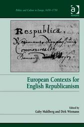 European Contexts for English Republicanism by Gaby Mahlberg