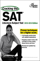 Cracking the SAT Literature Subject Test, 2013-2014 Edition by Princeton Review