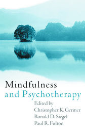 Mindfulness and Psychotherapy by Christopher K. Germer