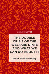 The Double Crisis of the Welfare State and What We Can Do About It by Peter Taylor-Gooby