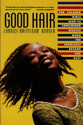 Good Hair by Lonnice Brittenum Bonner