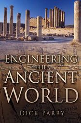 Engineering the Ancient World by Dick Parry