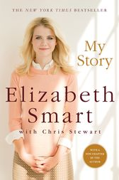 My Story by Elizabeth A. Smart