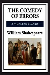 a review of william shakespeares the comedy of errors Review: the comedy of errors by young shakespeare troupe by michael meigs playing shakespeare is art but it is also craft, and there's no better way to learn both aspects than by studying.