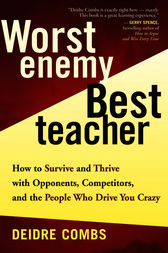 Worst Enemy, Best Teacher by Deidre Combs