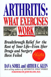 Arthritis: What Exercises Work by Dava Sobel