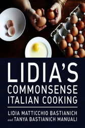 Lidia's Commonsense Italian Cooking by Lidia Matticchio Bastianich