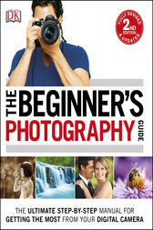 The Beginner's Photography Guide by DK Publishing