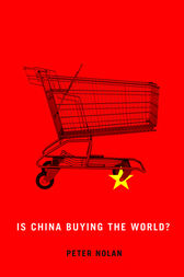 Is China Buying the World by Peter Nolan