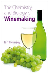 The Chemistry and Biology of Winemaking by Ian S Hornsey