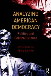 Analyzing American Democracy: Politics and Political Science by Jon R. Bond