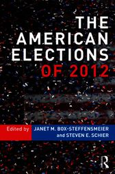 The American Elections of 2012 by Janet M. Box-Steffensmeier
