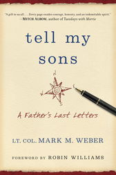 Tell My Sons by Mark Lt Col Weber