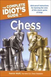 The Complete Idiot's Guide to Chess, 3rd Edition by Patrick Wolff