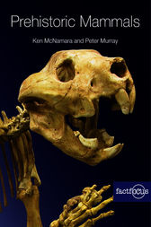 Prehistoric Mammals by Kenneth McNamara