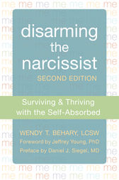 Disarming the Narcissist by Wendy Terrie Behary