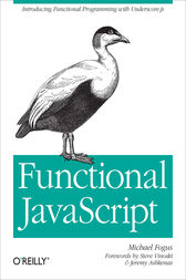 Functional JavaScript by Michael Fogus