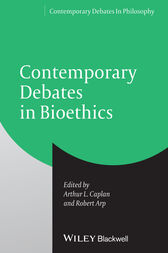 Contemporary Debates in Bioethics by Arthur L. Caplan