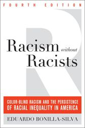 Racism without Racists by Eduardo Bonilla-Silva