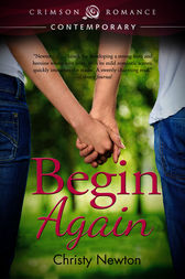 Begin Again by Christy Newton
