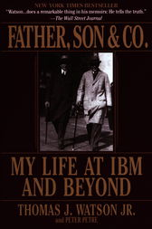 Father, Son & Co. by Thomas J. Watson