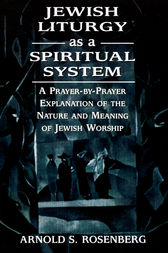 Jewish Liturgy as a Spiritual System by Arnold Rosenberg
