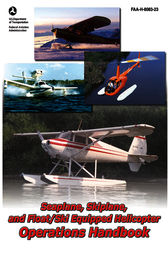 Seaplane, Skiplane, and Float/Ski Equipped Helicopter Operations Handbook (FAA-H-8083-23-1) by Federal Aviation Administration