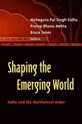 Shaping the Emerging World by Waheguru Pal Singh Sidhu