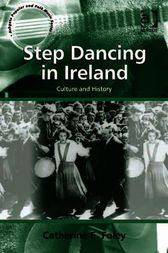 Step Dancing in Ireland by Catherine E Foley