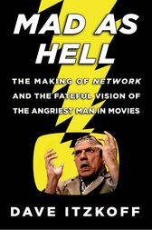 Mad as Hell by Dave Itzkoff