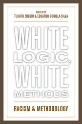 White Logic, White Methods by Tukufu Zuberi