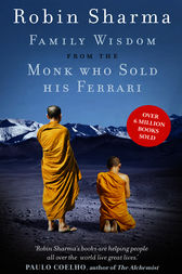 Family Wisdom From The Monk Who Sold His Ferrari Ebook