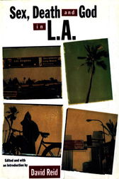 Sex, Death and God in L.A. by David Reid