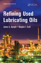 Refining Used Lubricating Oils by James Speight