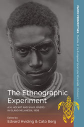 The Ethnographic Experiment by Edvard Hviding