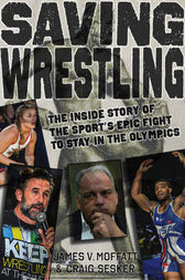 Saving Wrestling by James V. Moffatt