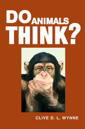 Do Animals Think? by Clive D. L. Wynne