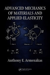 Advanced Mechanics of Materials and Applied Elasticity by Anthony E. Armenàkas