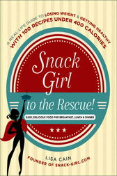 Snack Girl to the Rescue! by Lisa Cain