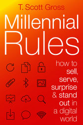 Millennial Rules by T. Scott Gross