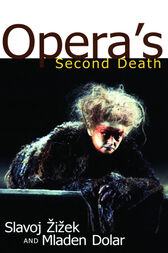 Opera's Second Death by Slavoj Zizek