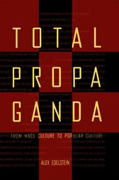 Total Propaganda by Alex S. Edelstein