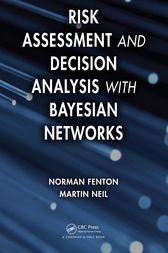 Risk Assessment and Decision Analysis with Bayesian Networks by Norman Fenton