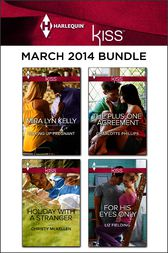 Harlequin KISS March 2014 Bundle by Mira Lyn Kelly