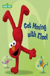 Get Moving with Elmo! (Sesame Street) by Random House;  Joe Mathieu