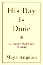His Day Is Done by Maya Angelou