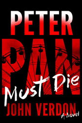 Peter Pan Must Die (Dave Gurney, No. 4) by John Verdon