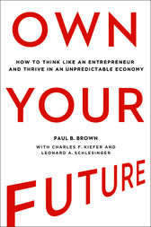 Own Your Future by Paul B. Brown