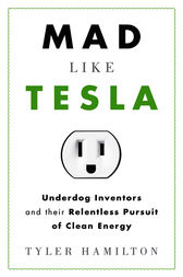 Mad Like Tesla by Tyler Hamilton